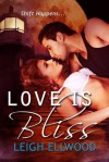 Love Is Bliss: Two Paranormal Romance Novellas - Leigh Ellwood