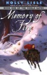 Memory of Fire (World Gates) - Holly Lisle