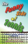 The Funny Side of Tennis - Cal Samra, Bil Keane, Charles M. Schulz