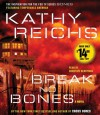 Break No Bones: A Novel - Kathy Reichs, Dorothee Berryman