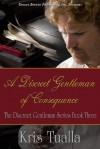A Discreet Gentleman of Consequence - Kris Tualla