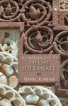 The Emergence of the Delhi Sultanate: AD 1192-1286 - Sunil Kumar