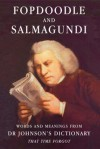 Fopdoodle and Salmagundi: Words and Meanings from Dr Johnson's Dictionary That Time Forgot - Samuel Johnson