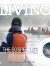 Living the Gospel Life - Daily Devotions for Christians on a Mission, Volume 3 Number 3 - 2013 July, August, September - Various, Mark Zimmermann, David Mead