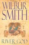 River God (Anciet Egypt, #1) - Wilbur Smith