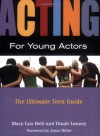 Acting for Young Actors: The Ultimate Teen Guide - Mary Lou Belli, Dinah Lenney