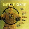Drive-By Comedy - Margaret Cho, Amy Sedaris, David Brenner, Stephen Colbert, George Carlin, Paul Dinello