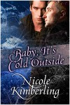 Baby, It's Cold Outside - Nicole Kimberling
