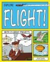 EXPLORE FLIGHT!: WITH 25 GREAT PROJECTS - Anita Yasuda, Bryan Stone