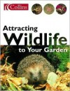Attracting Wildlife To Your Garden - Michael Chinery