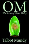 Om-The Secret of Ahbor Valley - Alan Rodgers, Talbot Mundy