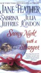 Snowy Night with a Stranger - Jane Feather, Julia London, Sabrina Jeffries