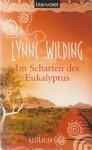 Im Schatten des Eukalyptus - Lynne Wilding