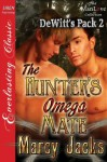 The Hunter's Omega Mate (DeWitt's Pack 2) - Marcy Jacks