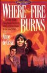 Where the Fire Burns - Anne de Graaf