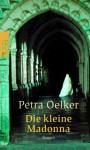 Die kleine Madonna - Petra Oelker