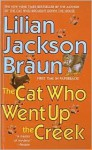 The Cat Who Went Up the Creek (Cat Who..., #24) - Lilian Jackson Braun