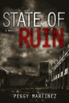 State of Ruin: Part One - Peggy Martinez