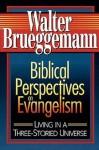 Biblical Perspectives on Evangelism: Living in a Three-Storied Universe - Walter Brueggemann