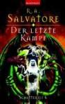 Der letzte Kampf - R.A. Salvatore, Caspar Holz