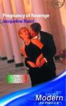 Pregnancy Of Revenge (Modern Romance) - Jacqueline Baird