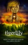TigerLily - Jillian Peery