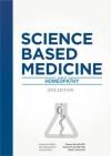 Science-Based Medicine: Guide to Homeopathy - Steven Novella, Mark Crislip, David Gorski