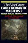 The New Grove Early Romantic Masters 2: Weber, Berlioz, Mendelssohn (Composer Biography Series) - John Warrack, Hugh Macdonald