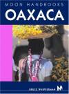 Moon Handbooks Oaxaca - Bruce Whipperman