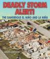 Deadly Storm Alert!: The Dangerous El Nino and La Nina - Carmen Bredeson