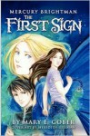 Mercury Brightman: The First Sign - Mary E. Gober
