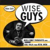 Wise Guys: Brilliant Thoughts and Big Talk from Real Men - Allan Zullo