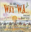 All the Way to W.A.: Our Search for Uncle Kev - Roland Harvey