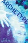 Archetype (Archetype #1) - M.D. Waters, Khristine Hvam