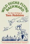Wild Ducks Flying Backward - Tom Robbins