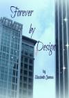 Forever by Design (Design Series) - Elizabeth A. James, Kathy Krick