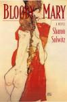 Bloody Mary: A Novel - Sharon Solwitz