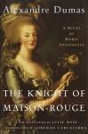 The Knight of Maison-Rouge - Julie Rose, Alexandre Dumas