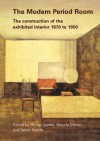 The Modern Period Room 1870-1950 - Trevor Keeble, Penny Sparke, Brenda Martin