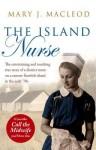 The Island Nurse - Mary J. Macleod