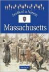 Massachusetts (Seeds of a Nation) - Don Nardo