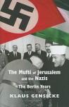 Der Mufti Von Jerusalem, Amin El Husseini, Und Die Nationalsozialisten (Ethnien, Regionen, Konflikte) - Klaus Gensicke