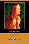 Lois the Witch (Dodo Press) - Elizabeth Gaskell