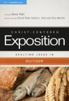 Exalting Jesus in Matthew - David Platt, Daniel L. Akin, Tony Merida