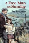 A Free Man on Sunday - Fay Sampson