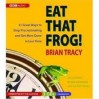 Eat That Frog! 21 Great Ways To Stop Procrastinating And Get More Done In Less Time - Brian Tracy