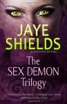 The Sex Demon Trilogy - Jaye Shields