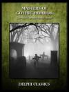 Masters of Gothic Horror (Delphi Anthologies) - Robert Louis Stevenson, Bram Stoker, Ambrose Bierce, Robert Chambers