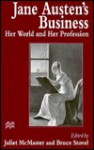 Jane Austen's Business: Her World and Her Profession - Juliet McMaster
