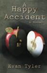 A Happy Accident - Evan Tyler